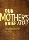 """OUR MOTHER'S BRIEF AFFAIR"" Review - As Brief As Woman's Love"