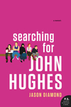 """Searching for John Hughes"" - In Conversation with Jason Diamond"