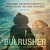 Bulrusher - Los Angeles Premiere of Pulitzer Prize Finalist