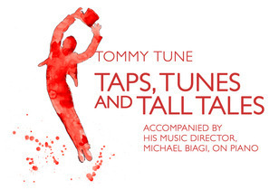 Taps, Tunes and Tall Tales by Tommy Tune Review – They've Got Rhythm, Who Could Ask For Anything More?