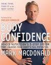 BODY CONFIDENCE Venice Nutrition's 3 Step System That Unlocks Your Body's Full Potential By Mark Macdonald