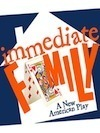 Immediate Family Theatre Review - Smart, Funny, Honest Family Matters