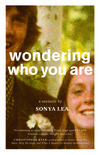 """Wondering Who You Are"" - In Conversation with Sonya Lea"