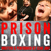 Prison Boxing - at the Skylight Theatre SkyLab