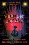 Wood Boy Dog Fish Review – This Re-Telling of the Pinocchio Fairy Tale Is a Theatrical Roller Coaster Ride