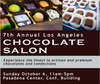 7th Annual Los Angeles CHOCOLATE SALON - October 8 in Pasadena, Chocolatiers and Celebrities
