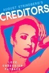 Creditors Theatre Review - A Dark Comedy About the Price of Marriage