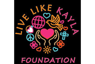 Live Like Kayla Foundation - A Light Worker Continues to Illuminate the Way