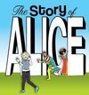 The Story of Alice - Is It Only a Dream?