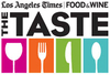 """Los Angeles Times And Food & Wine's The Taste"" - Tickets go on Sale June 1"