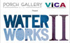 """Water Works II"" Opens at Porch Gallery Ojai, May 9th!"