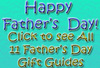 Father's Day Gift Guides All 11 of them! - Happy Father's Day!!!