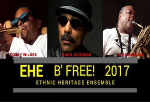 """B'Free"" and ""Exhortation"" Preview- Kahil El Zabar's New Ethnic Heritage Ensemble Goes on Tour"