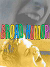 Broad Humor Film Festival Review - A Trio of Terrific Feature Films