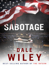 "Sabotage: Could You Be the Next Victim of the Latest and Potentially Deadly Form of Sabotage: ""Cybercrime?"""
