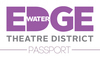The Edgewater Theatre District Passport - Coming Your Way