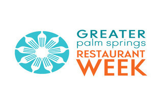 Greater Palm Springs Restaurant Week - Peace, Love, Eat Throughout the Coachella Valley