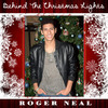 Music Artist Roger Neal Releases First Christmas Song - Behind the Christmas Lights