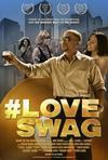 Love Swag Film Review - A Super Swagalicious Dopeness Sexy Movie