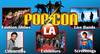 Pop Con LA : Entertainment for Everyone