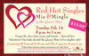 The Queen Mary is proud to present a unique Valentine's Day event just for singles when the Red Hot Singles Mix 'N Mingle takes over the Queen's Salon Feb 14