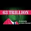 63 Trillion by John Bunzel - A World Premiere