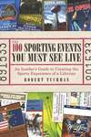 100 Sporting Events You Must See Live