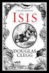 ISIS by Douglas Clegg-- novel