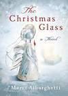 THE CHRISTMAS GLASS by Marci Alborghetti