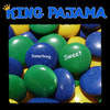 King Pajama - Something Sweet