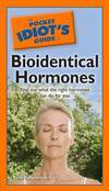 The Pocket Idiot's Guide to Bioidentical Hormones
