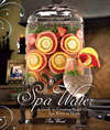 Spa Water recipe Book for creating World Class Spa Water at home