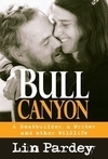 Bull Canyon: A Boatbuilder, A Writer and Other Wildlife by Lin Pardey