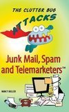 NEW BOOK: The Clutter Bug Attacks  Junk Mail,  Spam, and Telemarketers