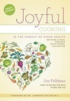 """Joyful Cooking in the Pursuit of Good Health"" by Joy Feldman, N.C., J.D."