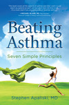 Dr. Stephen Apaliski's Beating Asthma: Seven Simple Principles