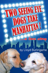 Two Seeing Eye Dogs Take Manhattan:  A Love Story