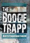"""The Boogie Trapp""  - a novel by Kerry Copeland Smith"