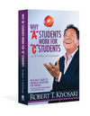 "Robert Kioysaki's Book: ""Why A Students Work for C Students"""