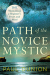 New Book to Enrich Your Life: Path of the Novice Mystic: Maintaining a Beginner's Heart and Mind, by Dr. Paul Dunion