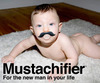 Mustachifier - For the new man in your life