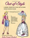 Out-of-Style A Modern Perspective of How, Why and When Vintage Fashions Evolved, written and illustrated by Betty Kreisel Shubert
