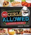 No Girls Allowed Cookbook for Men