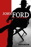 """John Ford: Poet in the Desert"" captivating biography of one of the world's most iconic directors"