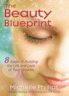 The Beauty Blueprint-8 Steps to Building the Life and Look of your Dreams, (Hay House)