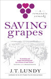 Wacky Romantic Comedy: Saving Grapes, by J.T. Lundy