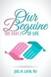 """Our Beguine: The Dance of Life"""