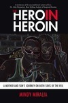 """The Hero in Heroin: A Mother and Son's Journey on Both Sides of the Veil"""