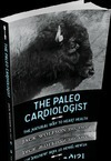 The Paleo Cardiologist by Jack Wolfon D.O., F.A.C.C