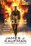 The Conciliators byJames J. Kaufman a great thriller with heart